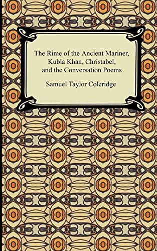 9781420931969: The Rime of the Ancient Mariner, Kubla Khan, Christabel, and the Conversation Poems