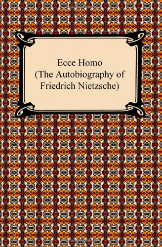9781420932263: Ecce Homo (the Autobiography of Friedrich Nietzsche)