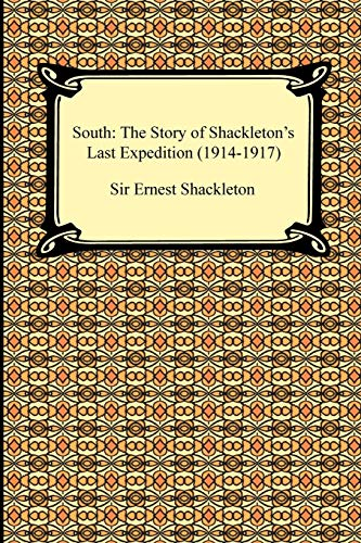 9781420932829: South: The Story of Shackleton's Last Expedition (1914-1917)