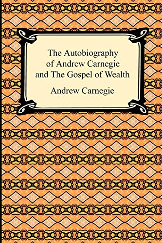 9781420932966: The Autobiography of Andrew Carnegie and The Gospel of Wealth