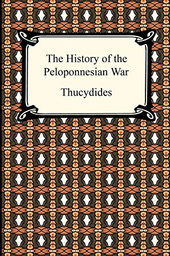 the history of the peloponnesian war by thucydides The causes of the peloponnesian war by carol duff, msn, ba, rn - january 17, 2018 11 2555 thucydides also states in his history of the peloponnesian war.