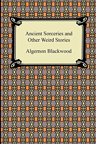 9781420933680: Ancient Sorceries and Other Weird Stories