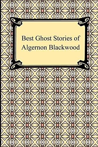 9781420933772: Best Ghost Stories of Algernon Blackwood