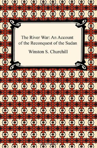 9781420933802: The River War: An Account of the Reconquest of the Sudan