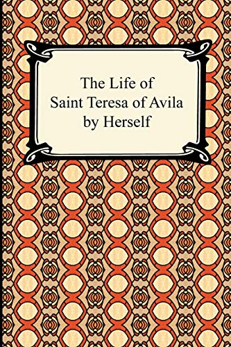 9781420933963: The Life of Saint Teresa of Avila by Herself