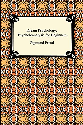 9781420934120: Dream Psychology: Psychoanalysis for Beginners