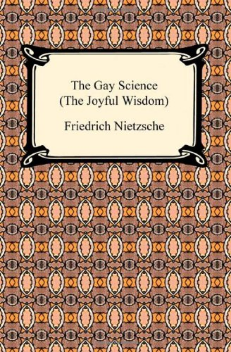 9781420934212: The Gay Science: The Joyful Wisdom