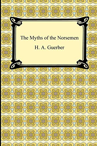 9781420934441: The Myths of the Norsemen