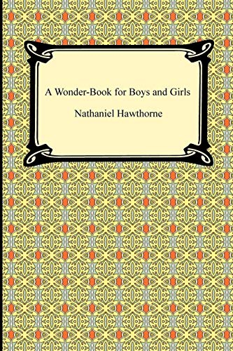 9781420934458: A Wonder-book for Boys and Girls
