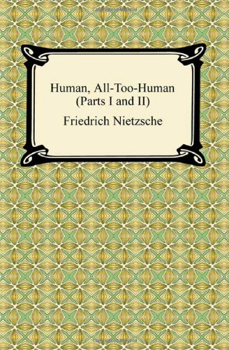 9781420934540: Human, All-Too-Human (Parts I and II)