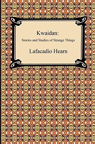 9781420934830: Kwaidan: Stories and Studies of Strange Things