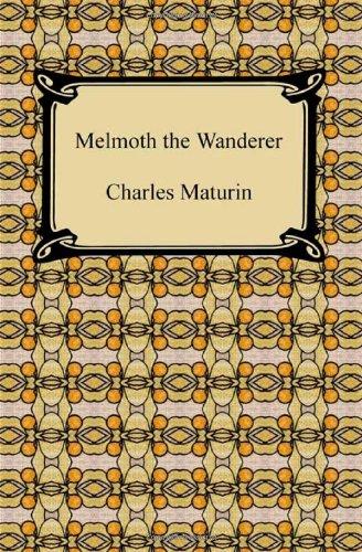 Melmoth the Wanderer: Maturin, Charles