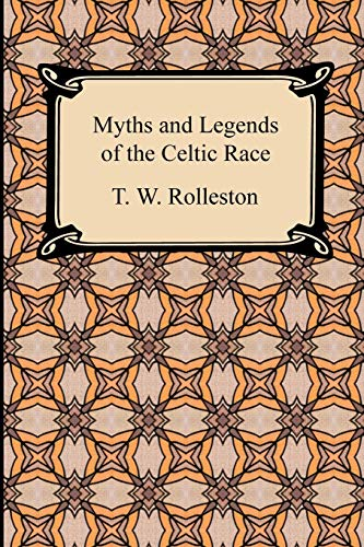 9781420935073: Myths and Legends of the Celtic Race