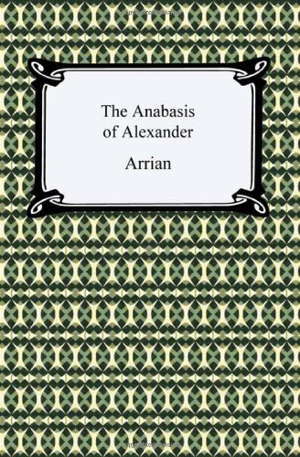 9781420937718: The Anabasis of Alexander