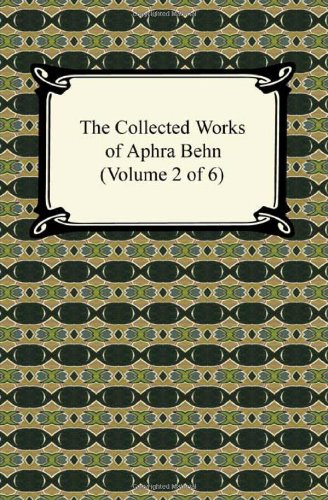 9781420937756: The Collected Works of Aphra Behn (Volume 2 of 6)