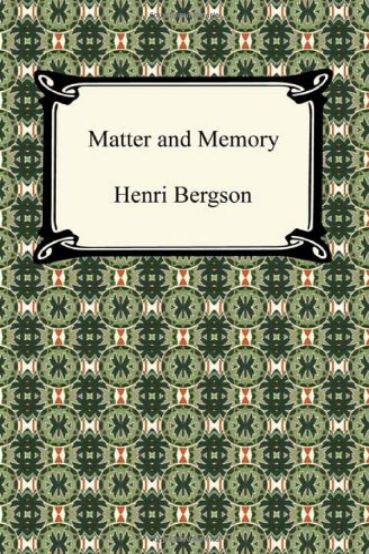 9781420937800: Matter and Memory