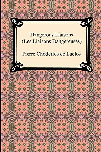 9781420937992: Dangerous Liaisons (Les Liaisons Dangereuses)