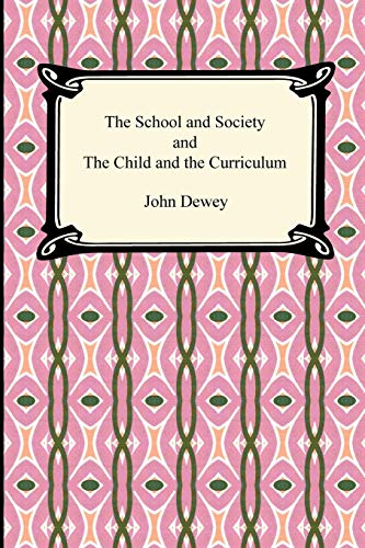 9781420938012: The School and Society and the Child and the Curriculum