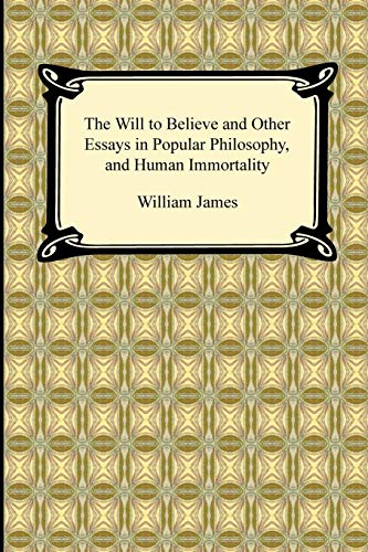 9781420938241: The Will to Believe and Other Essays in Popular Philosophy, and Human Immortality