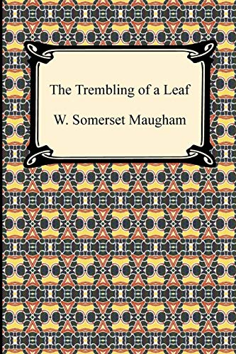 The Trembling of a Leaf (Paperback): W Somerset Maugham