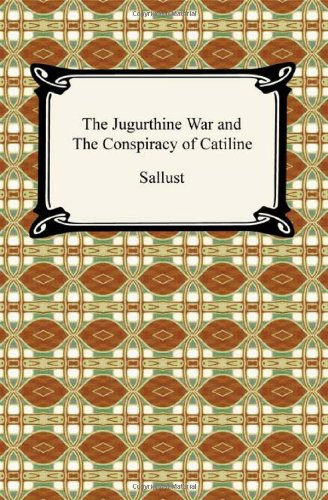 The Jugurthine War and the Conspiracy of Catiline: Sallust