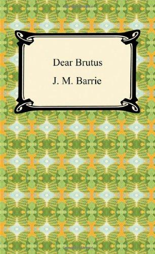 9781420938593: Dear Brutus