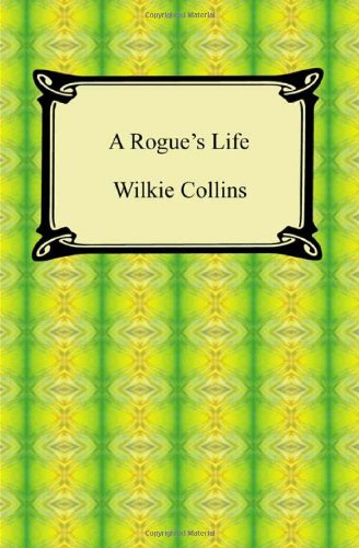 9781420938753: A Rogue's Life