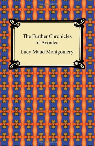 9781420939149: Further Chronicles of Avonlea