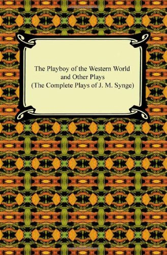 9781420939248: The Playboy of the Western World and Other Plays (the Complete Plays of J. M. Synge)
