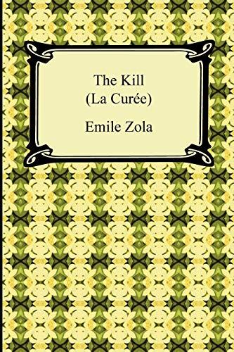 9781420939323: The Kill (La Curee)