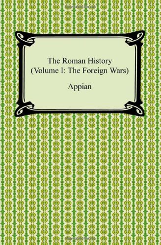 9781420940374: 1: The Roman History (Volume I: The Foreign Wars)