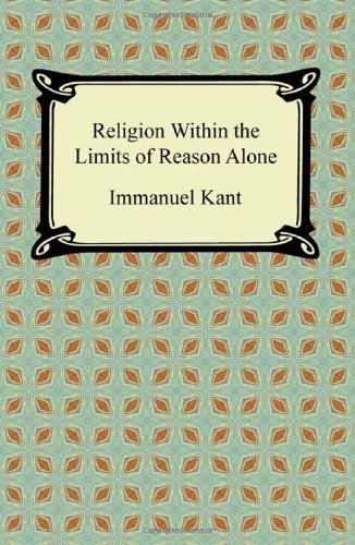 9781420940985: Religion within the Limits of Reason Alone
