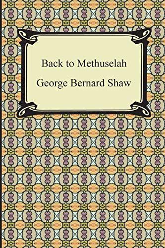 9781420941203: Back to Methuselah