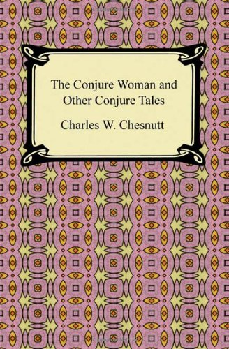 9781420942675: The Conjure Woman and Other Conjure Tales