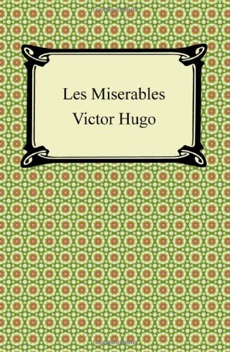 Les Miserables: Hugo, Victor; Hapgood,