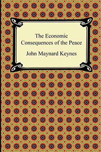 9781420942941: The Economic Consequences of the Peace (A Digireads.com Classic)