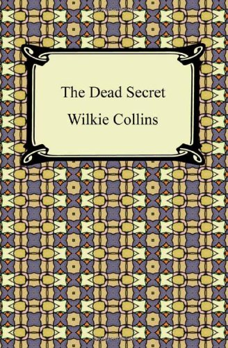 The Dead Secret: Collins, Wilkie