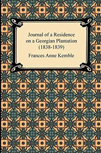 9781420944419: Journal of a Residence on a Georgian Plantation (1838-1839)