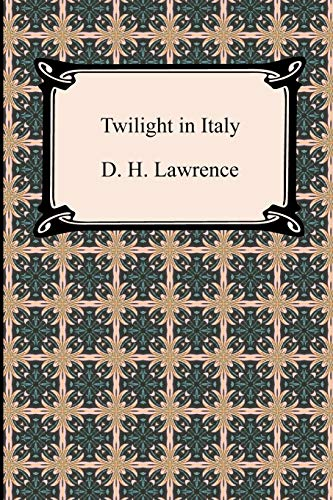 Twilight in Italy: D. H. Lawrence