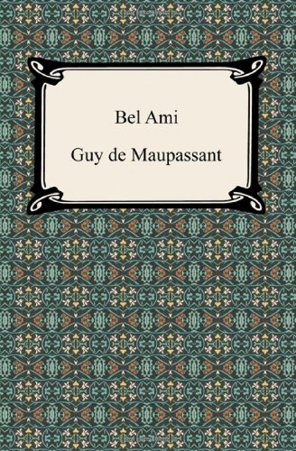 9781420944464: Bel Ami: Or the History of a Scoundrel