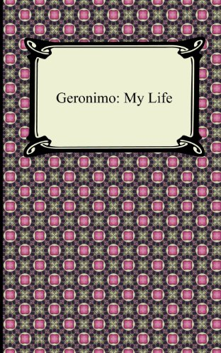 9781420946277: Geronimo: My Life