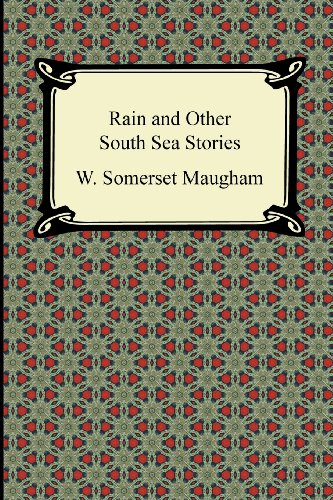 Rain and Other South Sea Stories (Paperback): W Somerset Maugham