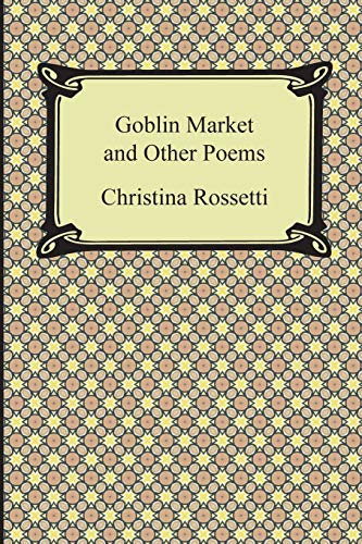 9781420946987: Goblin Market and Other Poems