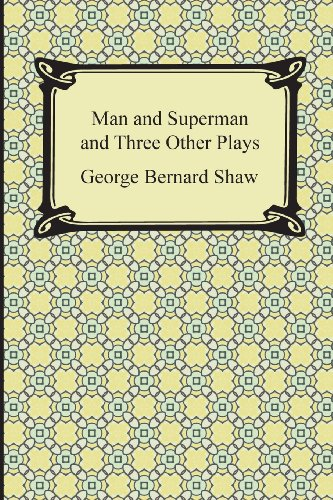 9781420947120: Man and Superman and Three Other Plays