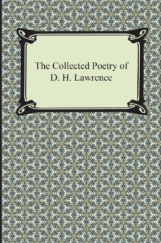 The Collected Poetry of D. H. Lawrence: Lawrence, D. H.