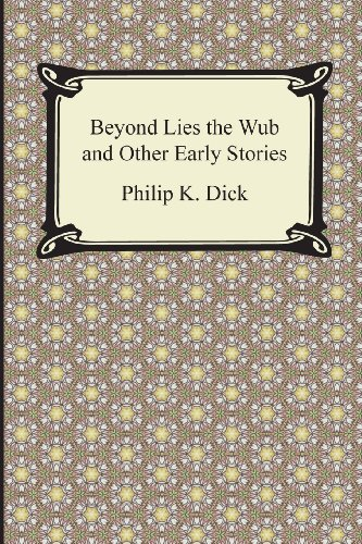9781420947700: Beyond Lies the Wub and Other Early Stories