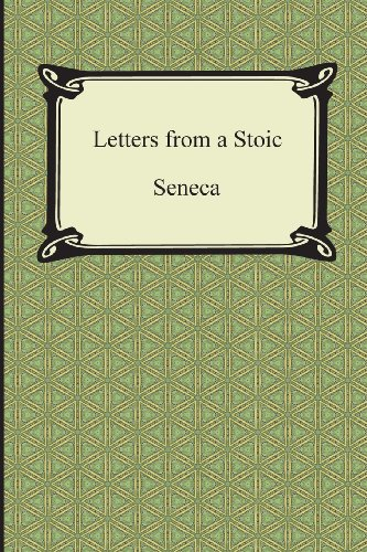 9781420948387: Letters from a Stoic (The Epistles of Seneca) (Digireads.Com Classic)