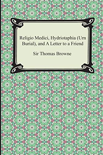 9781420948509: Religio Medici, Hydriotaphia (Urn Burial), and a Letter to a Friend
