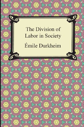 emile durkheim the division of labor in society Durkheim and marx both held different opinions about capitalism, specifically the modern division of labor marx was a conflict theorist and argued that the division of labor resulted in alienation, he mainly focused on the social inequalities between social groups.