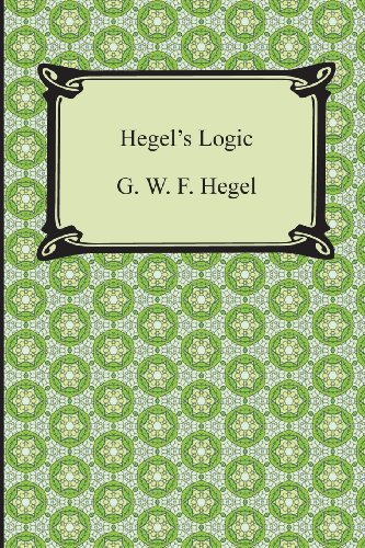 9781420948646: Hegel's Logic: Being Part One of the Encyclopaedia of the Philosophical Sciences